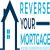 Reverse Your Mortgage
